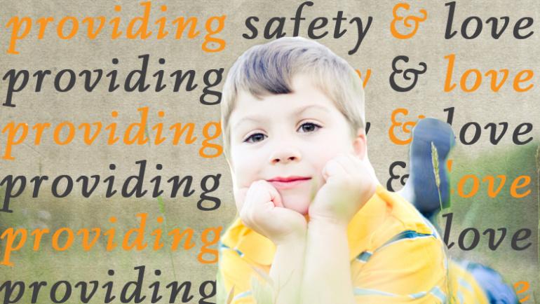 Providing Safety & Love